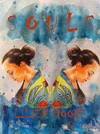 SOULS, Lilien Moore