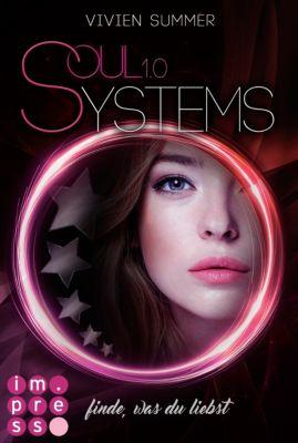 SoulSystems: SoulSystems 1: Finde, was du liebst, Vivien Summer