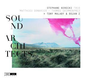 Sound Architects, Stéphane Trio Kerecki, Tony Malaby, Bojan Z