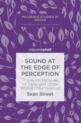 Sound at the Edge of Perception, Seán Street