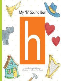 Sound Box: My 'h' Sound Box, Jane Belk Moncure