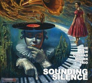 Sounding Silence, The New Conrad Miller Trio