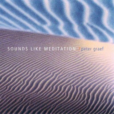 Sounds Like Meditation, Audio-CD, Peter Graef