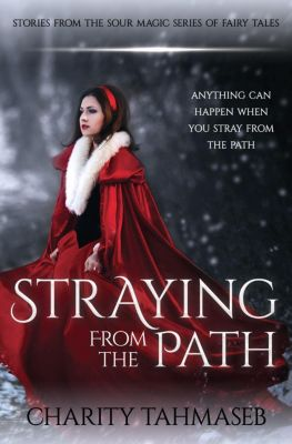 Sour Magic: Straying from the Path (Sour Magic, #0), Charity Tahmaseb