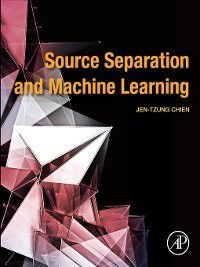 Source Separation and Machine Learning, Jen-Tzung Chien