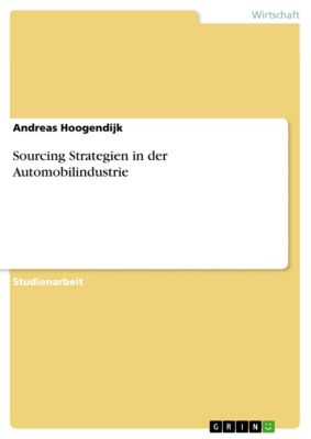 Sourcing Strategien in der Automobilindustrie, Andreas Hoogendijk