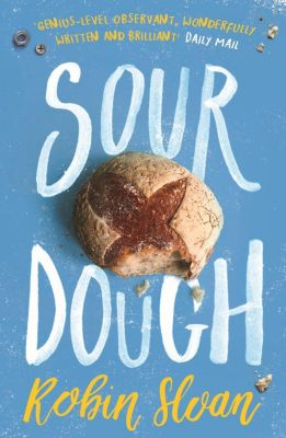 Sourdough, Robin Sloan