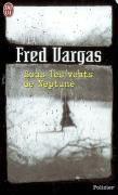 Sous les vents de Neptune, Fred Vargas