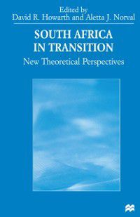 South Africa in Transition, David Howarth, Aletta J. Norval