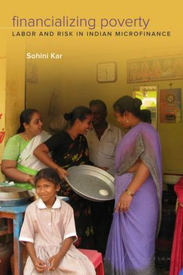 South Asia in Motion: Financializing Poverty, Sohini Kar