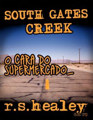 South Gates Creek: O Cara do Supermercado, Robert Scott Healey