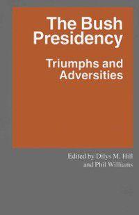 Southampton Studies in International Policy: Bush Presidency