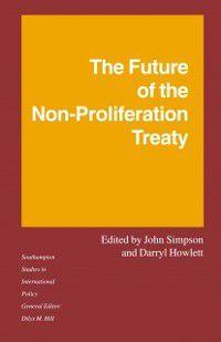 Southampton Studies in International Policy: Future of the Non-Proliferation Treaty