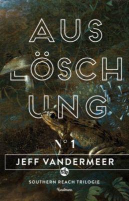 Southern Reach Trilogie Band 1: Auslöschung, Jeff VanderMeer