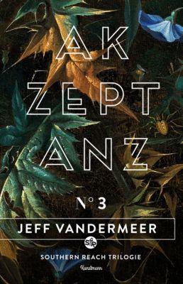 Southern Reach Trilogie Band 3: Akzeptanz - Jeff VanderMeer |