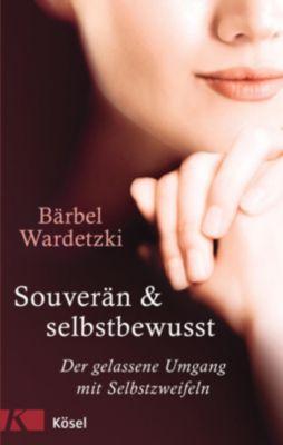 Souverän & selbstbewusst, Bärbel Wardetzki