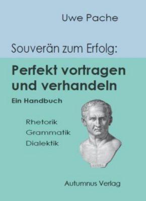 Souverän zum Erfolg: Perfekt vortragen und verhandeln - Uwe Pache pdf epub