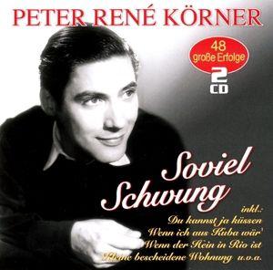 Soviel Schwung-48 Grosse Erfolge, Peter Rene Koerner