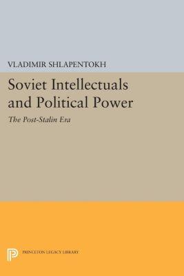 Soviet Intellectuals and Political Power, Vladimir Shlapentokh
