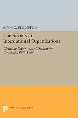 Soviets in International Organizations, Alvin Z. Rubinstein