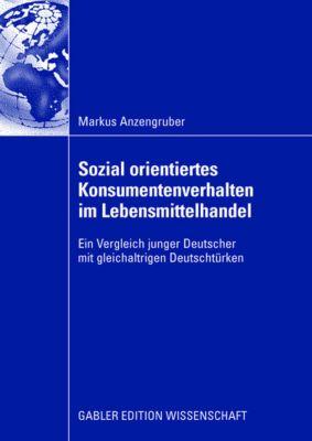 Sozial orientiertes Konsumentenverhalten im Lebensmittelhandel, Markus Anzengruber