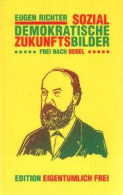 Sozialdemokratische Zukunftsbilder, Eugen Richter