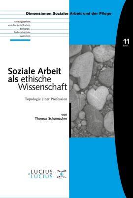 Soziale Arbeit als ethische Wissenschaft, Thomas Schumacher