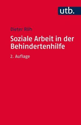 Soziale Arbeit in der Behindertenhilfe - Dieter Röh |