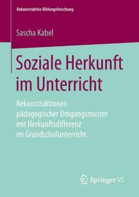 Soziale Herkunft im Unterricht - Sascha Kabel |