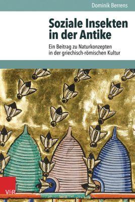 Soziale Insekten in der Antike, Dominik Berrens