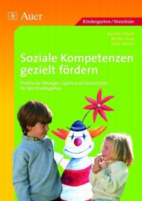 Soziale Kompetenzen gezielt fördern, Kerstin Klauß, Meike Laux, Silke Hertel