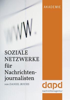 Soziale Netzwerke für Nachrichtenjournalisten, Daniel Bouhs