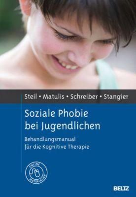 Soziale Phobie bei Jugendlichen, Regina Steil, Simone Matulis, Franziska Schreiber, Ulrich Stangier