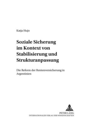 Soziale Sicherung im Kontext von Stabilisierung und Strukturanpassung, Katja Hujo
