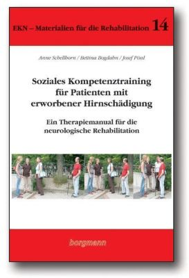Soziales Kompetenztraining für Patienten mit erworbener Hirnschädigung, m. CD-ROM, Anne Schellhorn, Bettina Bogdahn, Josef Pössl