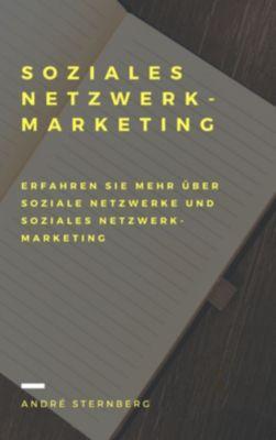 Soziales Netzwerk-Marketing, Andre Sternberg