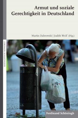 SOZIALETHIK KONKRET: Armut und soziale Gerechtigkeit in Deutschland