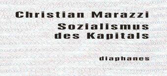 Sozialismus des Kapitals, Christian Marazzi