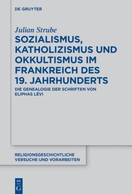 Sozialismus, Katholizismus und Okkultismus im Frankreich des 19. Jahrhunderts, Julian Strube