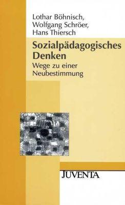 Sozialpädagogisches Denken, Lothar Böhnisch, Wolfgang Schröer, Hans Thiersch