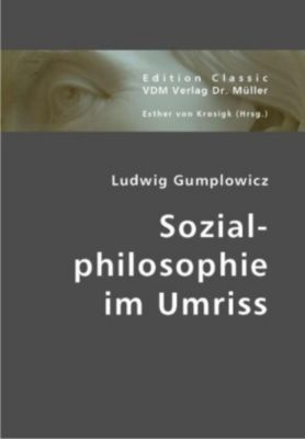 Sozialphilosophie im Umriss, Ludwig Gumplowicz