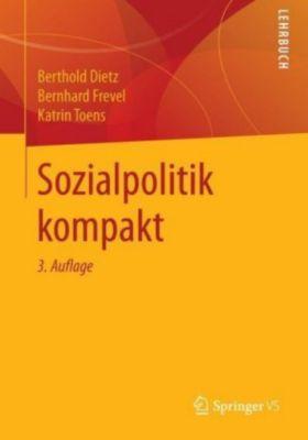 Sozialpolitik kompakt, Berthold Dietz, Bernhard Frevel, Katrin Toens
