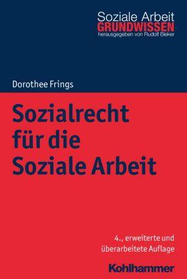 Sozialrecht für die Soziale Arbeit, Dorothee Frings
