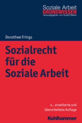 Sozialrecht für die Soziale Arbeit - Dorothee Frings |