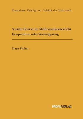 Sozialreflexion im Mathematikunterricht, Franz Picher