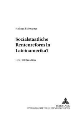 Sozialstaatliche Rentenreformen in Lateinamerika?, Helmut Schwarzer