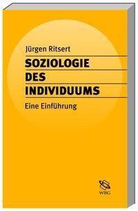 Soziologie des Individuums, Jürgen Ritsert