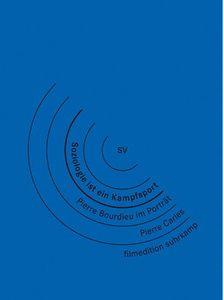 Soziologie ist ein Kampfsport - Pierre Bourdieu im Portrait, Pierre Bourdieu
