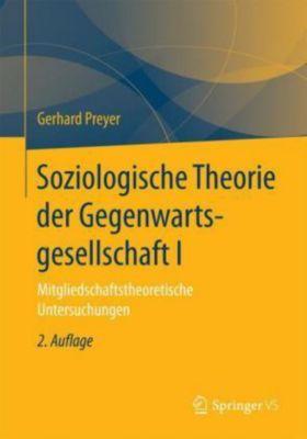 Soziologische Theorie der Gegenwartsgesellschaft I, Gerhard Preyer