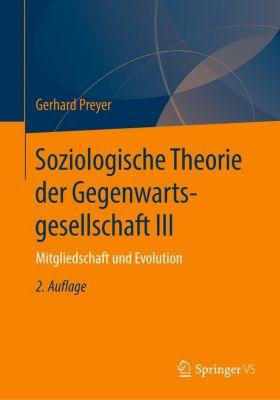 Soziologische Theorie der Gegenwartsgesellschaft III, Gerhard Preyer